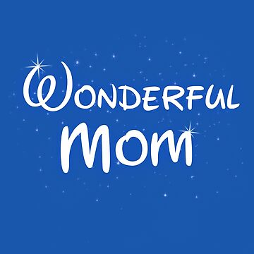 Wonderful Mom - Mom Shirt by thevoice123