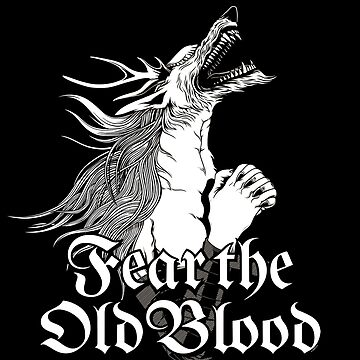 Fear The Old Blood by wloem