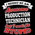 PRODUCTION TECHNICIAN T-shirts, i-Phone Cases, Hoodies, & Merchandises by wantneedlove