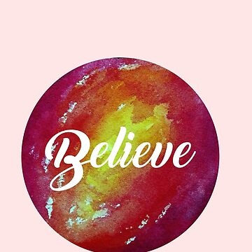 Believe - watercolors by downeymore
