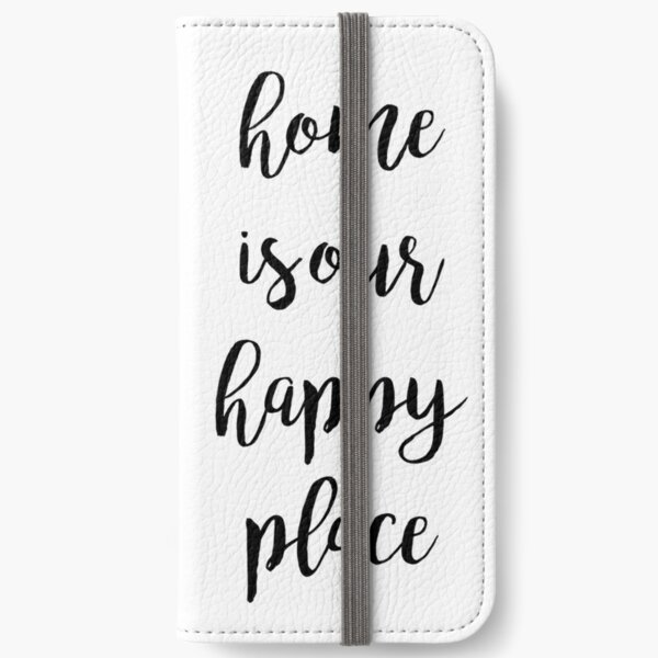Home is our Happy Place - Lifestyle Quote - Design Print  iPhone Wallet