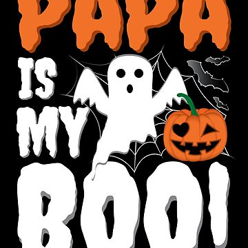 Papa Is My Boo Funny Halloween Ghost by ZNOVANNA