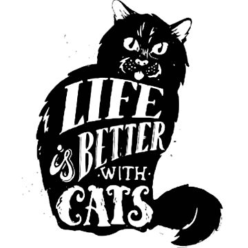 Life is better with cats by tqueen