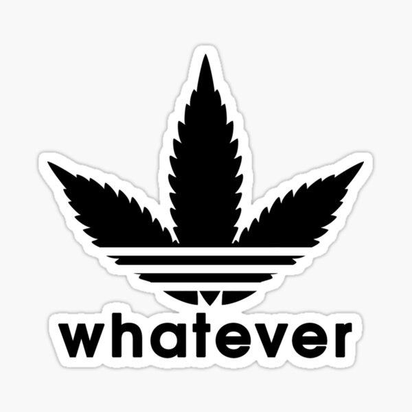 Whatever Weed Leaf  Sticker