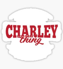 It's a CHARLEY Thing You Wouldn't Understand Sticker