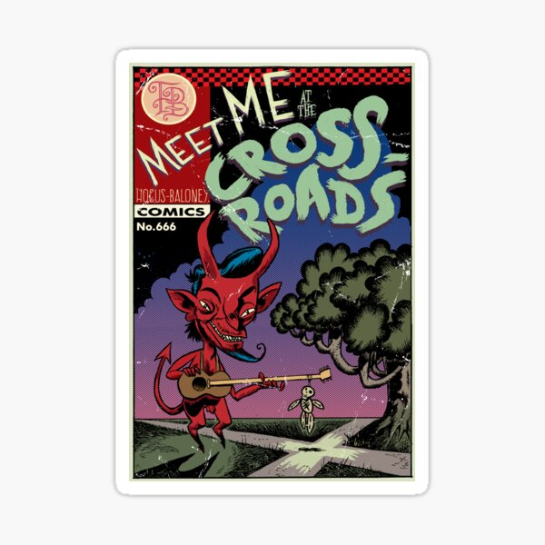 Meet Me at the Crossroads Sticker