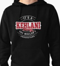 It's a KEHLANI Thing You Wouldn't Understand Pullover Hoodie