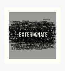 Exterminate 3 Art Print