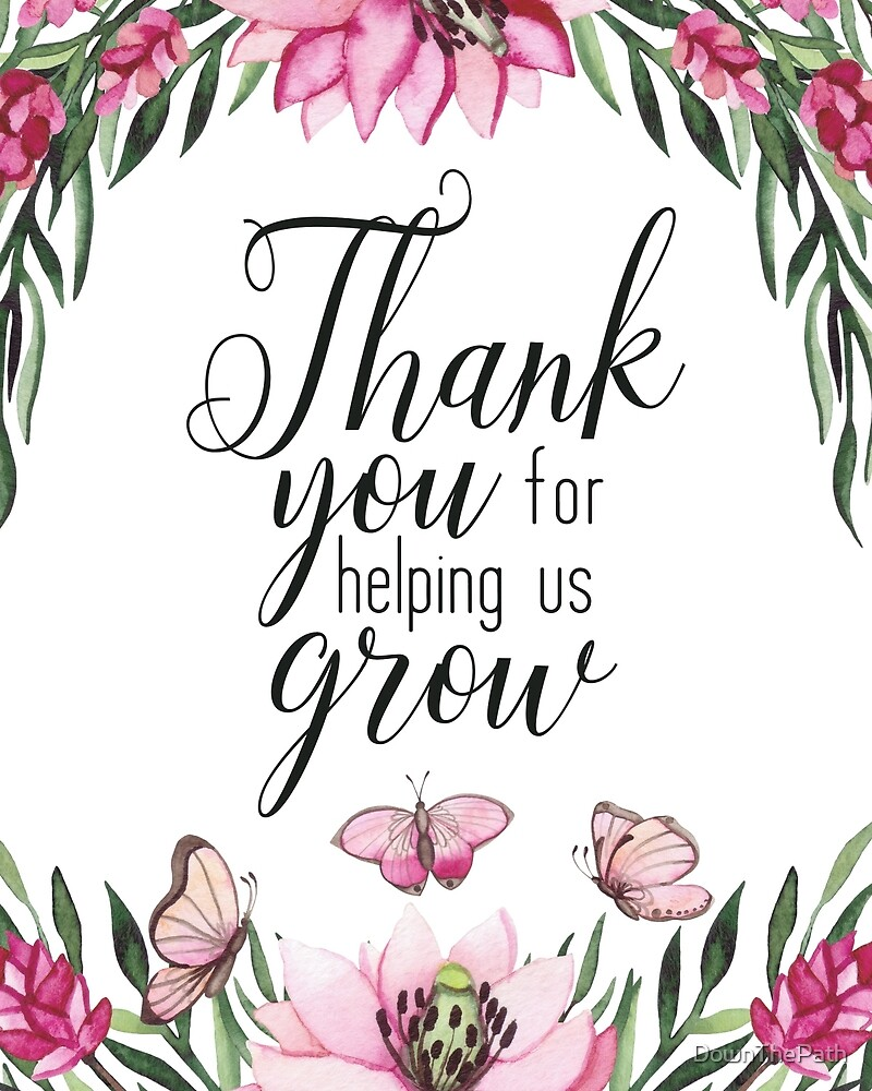 """Thanks For Helping Me Grow Quotes: Thank You For Helping Us Grow"""" By"""