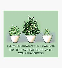 Everyone Grows at Their Own Rate Photographic Print