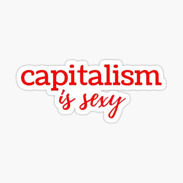 Capitalism is Sexy Sticker