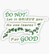 Do not let it grieve you Sticker