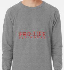 Pro-life, pro-woman Lightweight Sweatshirt
