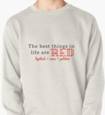 The Best Things in Life are Red Pullover Sweatshirt