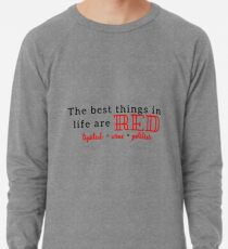 The Best Things in Life are Red Lightweight Sweatshirt