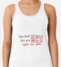 The Best Things in Life are Red Racerback Tank Top