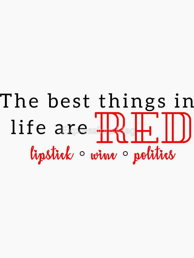The Best Things in Life are Red by ExpressionsMag
