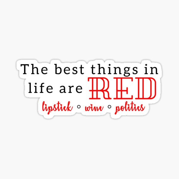 The Best Things in Life are Red Sticker
