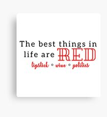 The Best Things in Life are Red Canvas Print