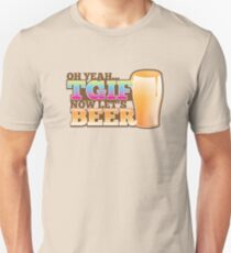 TGIF now lets BEER! Thank goodness  it's Friday! T-Shirt