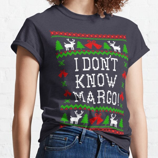 I Don't Know Margo! Christmas Vacation Quote - Ugly Christmas Sweater Style Classic T-Shirt
