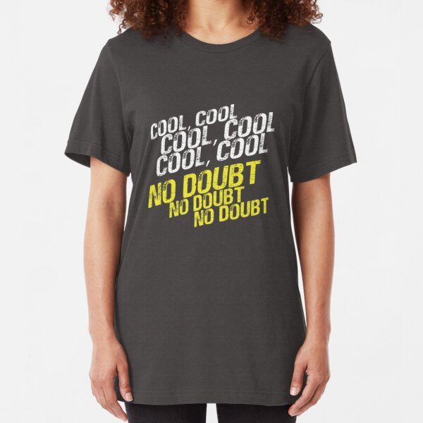 Cool, No Doubt Slim Fit T-Shirt