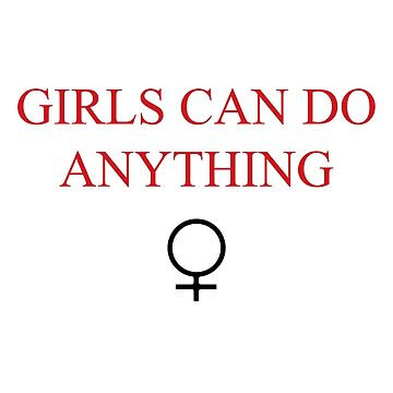 Girls Can Do Anything by faarrosli