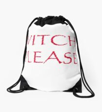 Witch please, halloween, witches, text, holidays Drawstring Bag