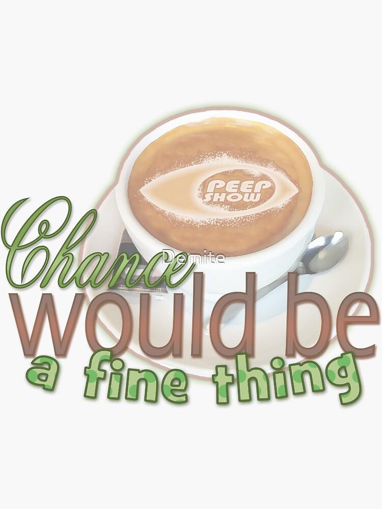 Chance sería una buena cosa Peep Show Quote de Demite