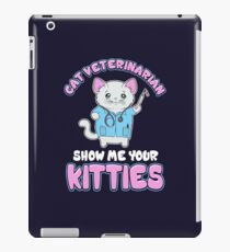Cat Veterinarian Feline Veterinary Show Me Your Kitties iPad Case/Skin