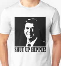 0b6af92e861a9 Ronald Reagan Says Shut Up Hippie Unisex T-Shirt