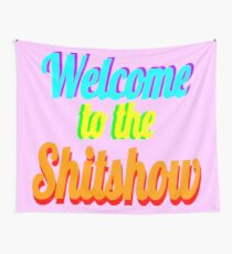 Welcome to the Shitshow Wall Tapestry