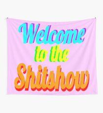 Willkommen in der Shitshow Wandbehang