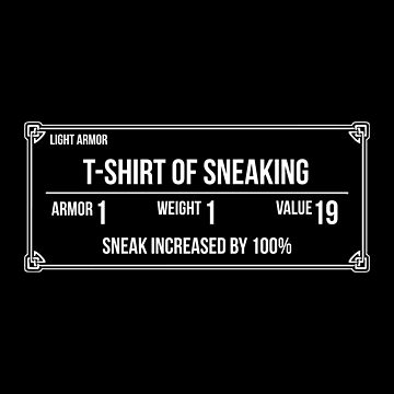 T-Shirt Of Sneaking (Fantasy RPG Video Game) by fromherotozero