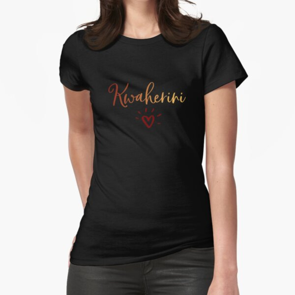 Kwaherini Fitted T-Shirt