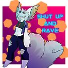 Shut Up and RAVE by Nights-Of-Stars