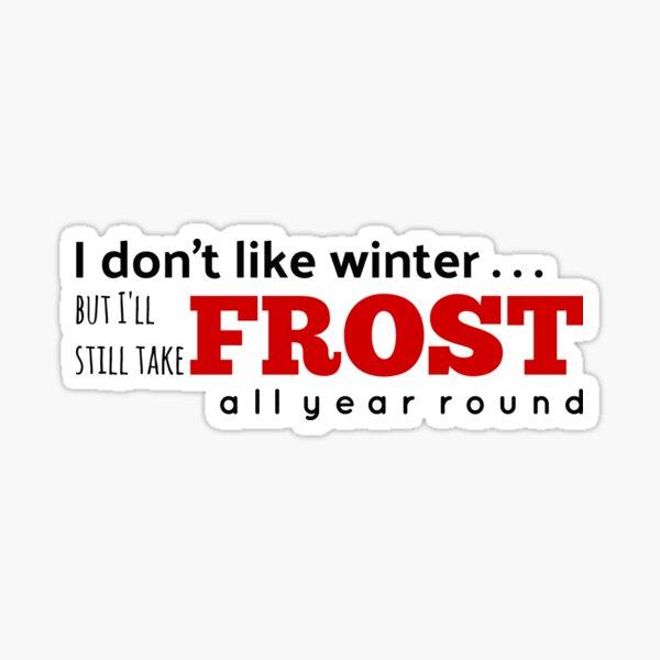 Frost All Year Round Sticker