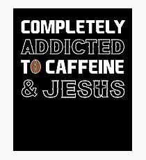 Addicted Caffiene Jesus Bible Verse Christian Photographic Print