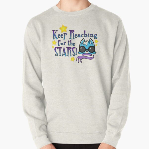 Keep Reaching for the Stars! Pullover Sweatshirt
