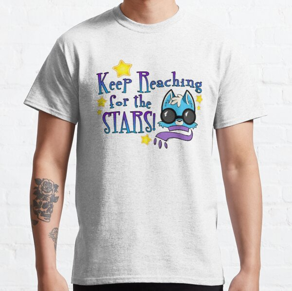 Keep Reaching for the Stars! Classic T-Shirt
