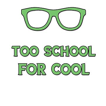 Too school for cool by Ankee