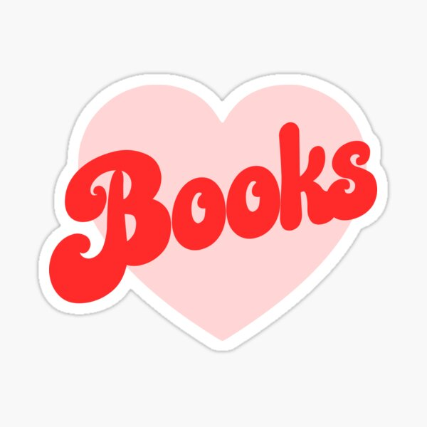 Funny I Love Books Print with Heart Sticker