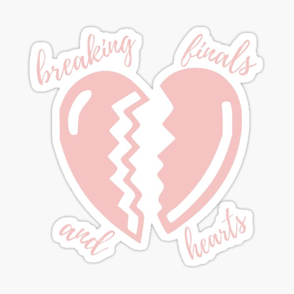 breaking finals and hearts Sticker