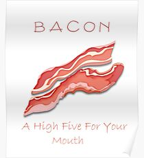 Bacon A High Five For Your Mouth Poster