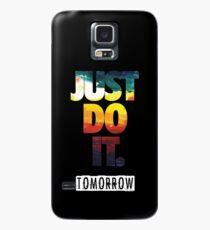 Funda/vinilo para Samsung Galaxy Just do it tomorrow.