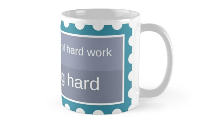 I Learned The Value Of Hard Work By Working Hard Quotes For Labor