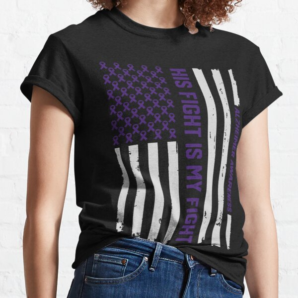 His Fight Is My Fight - Alzheimer's Awareness American Flag T-shirt Tee Gift Classic T-Shirt