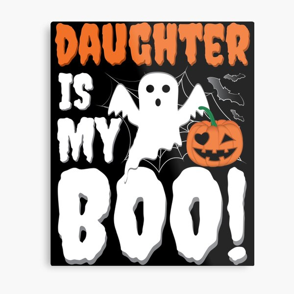 Daughter Is My Boo Halloween Ghost Boo Metal Print