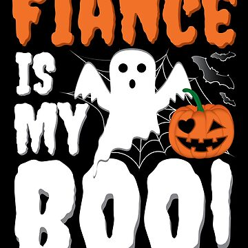 Fiance Is My Boo Funny Halloween Ghost by ZNOVANNA