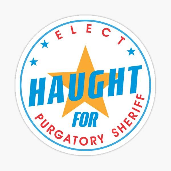 Elect Haught For Purgatory Sheriff - Round Sticker